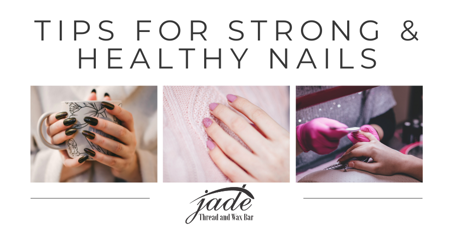 6 Simple Nail Care Tips for Healthy & Strong Nails